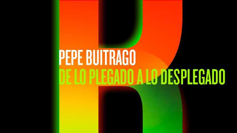 Plegado_desplegado_Pepe Buitrago